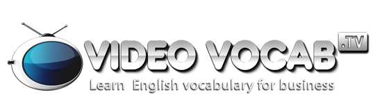 English Vocabulary for Business :: Video Vocab
